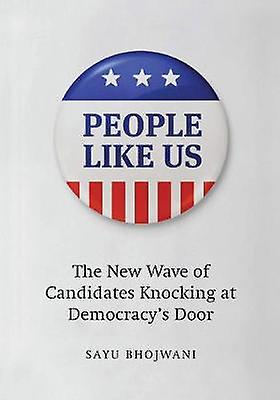 People Like Us - The New Wave of Candidates Knocking at Democracy's Do