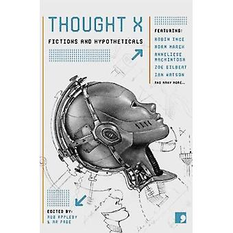 Thought X - Fictions and Hypotheticals by Adam Marek - Sarah Schofield