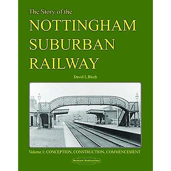 Story of the Nottingham Suburban Railway - Conception - Construction -