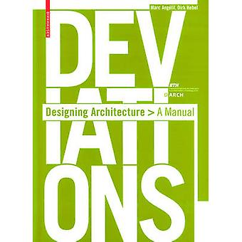 Deviations - Designing Architecture - A Manual by Marc M. Angelil - 97