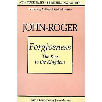 Forgiveness  The Key to the Kingdom by JohnRoger