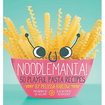 Noodlemania!: 50 As receitas da massa 9781594746178