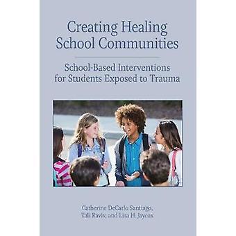 癒しの学校コミュニティ - S の学校ベースの介入を作成します。