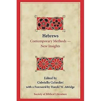 Hebrews Contemporary MethodsNew Insights by Gelardini & Gabriella