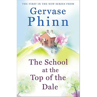 School at the Top of the Dale by Gervase Phinn