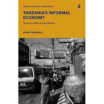 Tanzanias Informal Economy by Alexis Malefakis