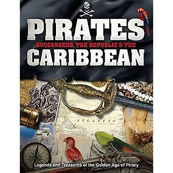 Pirates Buccaneers the Republic and the Caribbean