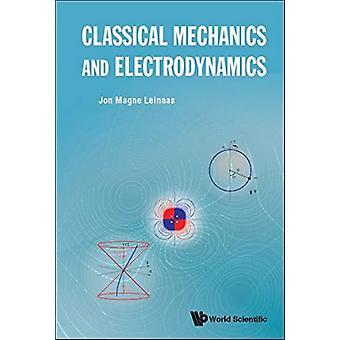 Classical Mechanics And Electrodynamics by Jon Magne Leinaas