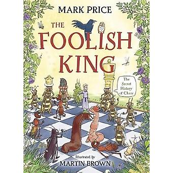 The Foolish King by Price & Mark