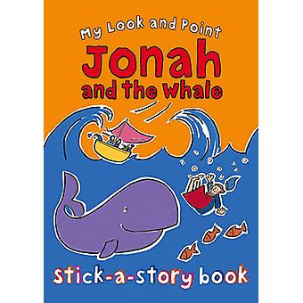 My Look and Point Jonah and the Whale StickaStory Book by Christina Goodings