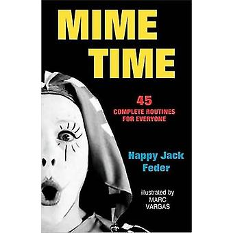 Mime Time  45 Complete Routines for Everyone by Feder