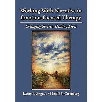 Werken met Narrative in emotie gerichte therapie: veranderen van verhalen, genezing van leven