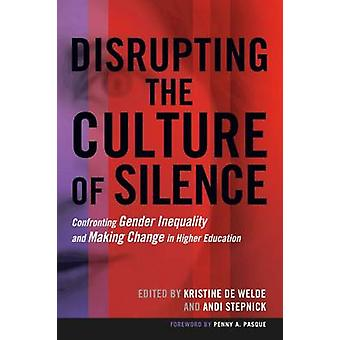 Disrupting the Culture of Silence - Confronting Gender Inequality and