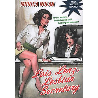 Lois Lenz Lesbian Secretary by Nolan & Monica
