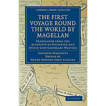 First Voyage Round the World by Magellan Translated from the Accounts of Pigafetta and Other Contemporary Writers by Pigafetta & Antonio