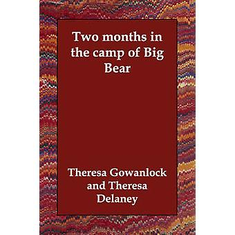 Two months in the camp of Big Bear by Gowanlock & Theresa