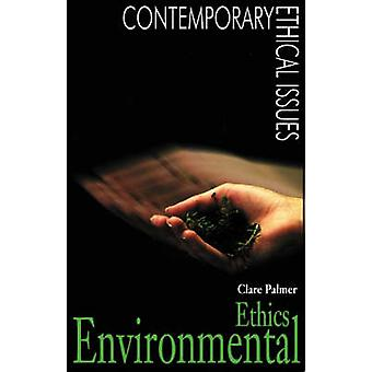 Environmental Ethics A Reference Handbook by Palmer & Clare