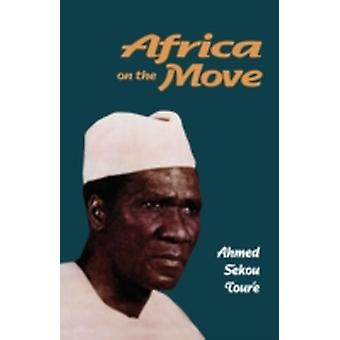 Africa on the Move by Sekou Toure & Ahmed