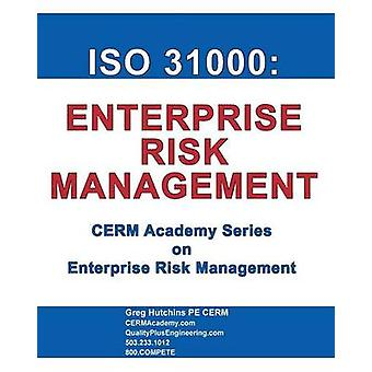 ISO 31000 Enterprise Risk Management by Hutchins & Gregory