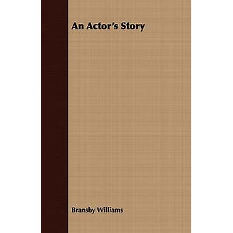An Actors Story by Williams & Bransby