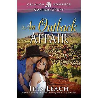 An Outback Affair by Leach & Iris