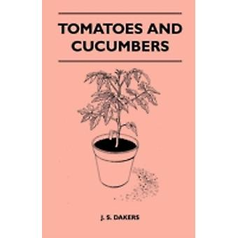 Tomatoes And Cucumbers by Dakers & J. S.