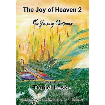 The Joy of Heaven 2 The Journey Continues by Leske & Daniel