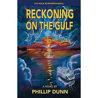 Reckoning on the Gulf by Dunn & Phillip