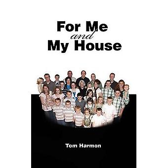 For Me and My House by Harmon & Tom