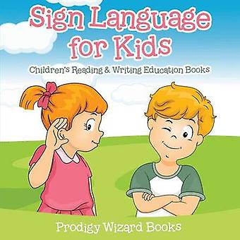 Sign Language for Kids  Childrens Reading  Writing Education Books by Prodigy Wizard Books