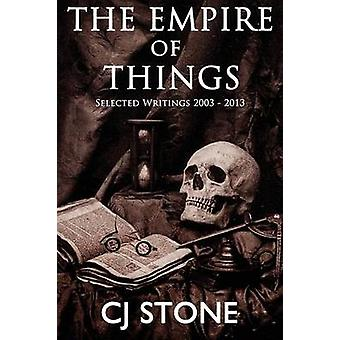 The Empire of Things by Stone & C. J.