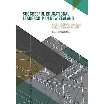 Successful Educational Leadership in New Zealand by Notman & Ross