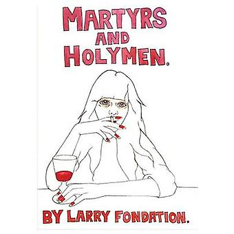 Martyrs and Holymen by Fondation & Larry