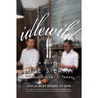 Idlewild by Sierra & Jude