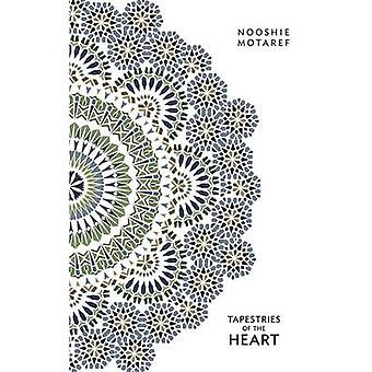 Tapestries of the Heart Four Women Four Persian Generations by Motaref & Nooshie