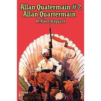 Allan Quatermain 2 Allan Quatermain by Haggard & H. Rider