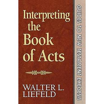 Interpreting the Book of Acts by Walter L. Liefeld - 9780801020155 Bo