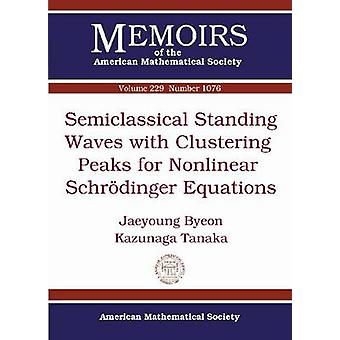 Semiclassical Standing Waves with Clustering Peaks for Nonlinear Schr