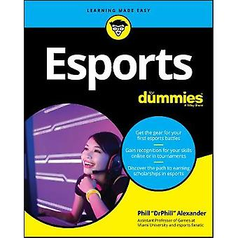 Esports For Dummies by Phill Alexander - 9781119650591 Book