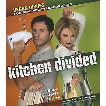 Kitchen Divided - Vegan Dishes for Semi-Vegan Households by Ellen Jaff