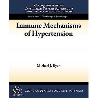 Immune Mechanisms of Hypertension by Michael J Ryan - 9781615045822 B