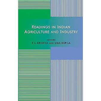 Readings in Indian Agriculture and Industry - 2009 by K.L. Krishna - U