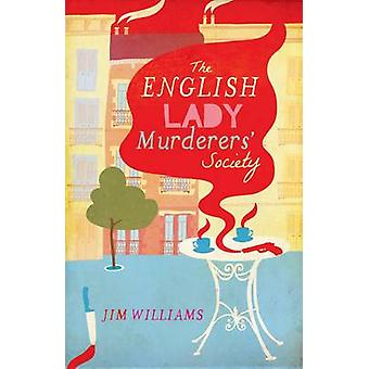 The English Lady Murderers' Society by Jim Williams - 9780704372511 B