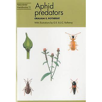 Aphid Predators - Insects That Eat Greenfly by Graham E. Rotheray - Gr