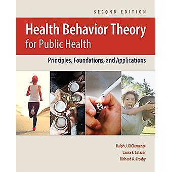 Health Behavior Theory For Public Health by Ralph J. DiClemente - 978