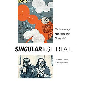 Singular and Serial - Contemporary Monotype and Monoprint by  -Catheri
