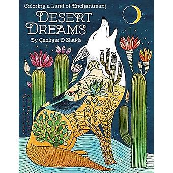Desert Dreams  Coloring Book  Coloring a Land of Enchantment by By artist Geninne D Zlatkis