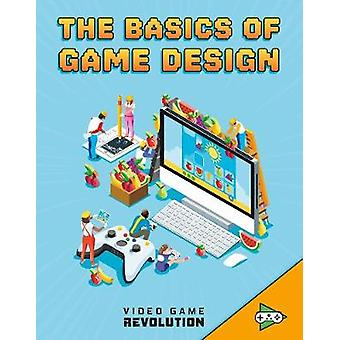 The Basics of Game Design by Heather E. Schwartz - 9781474788069 Book