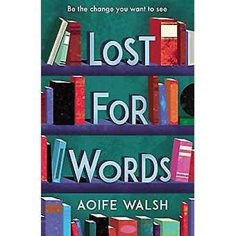 Lost for Words by Aoife Walsh - 9781783448340 Book