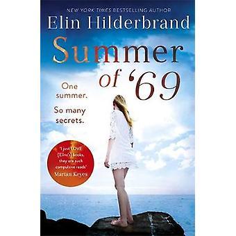 Summer of '69 - One Summer. So Many Secrets . . . The most unputdownab